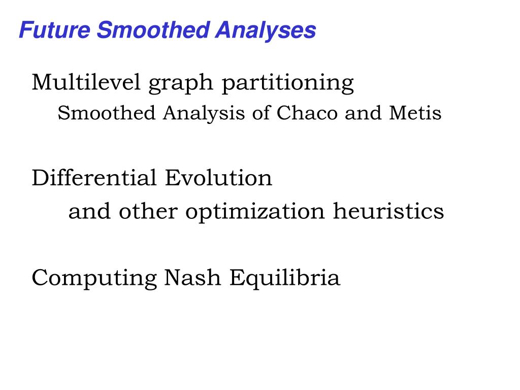 Future Smoothed Analyses