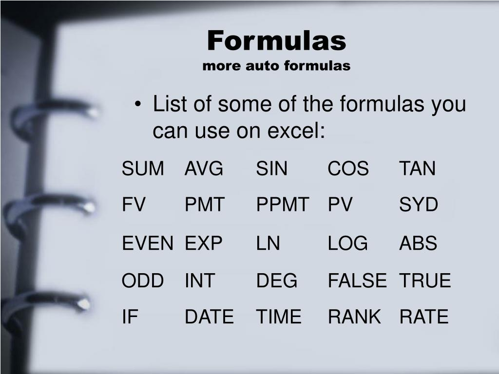 List of some of the formulas you can use on excel: