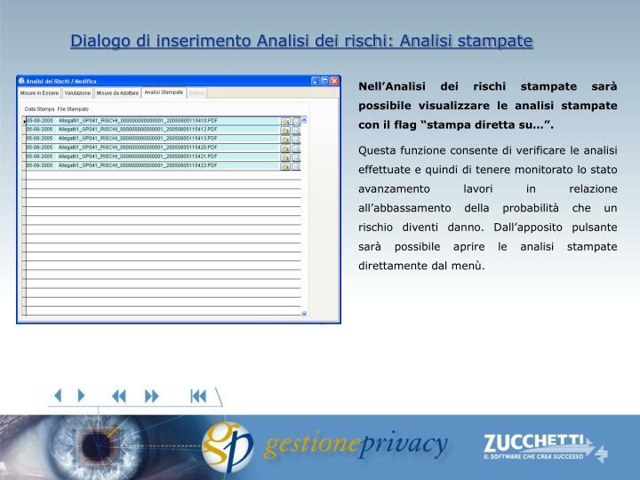 Dialogo di inserimento Analisi dei rischi: Analisi stampate
