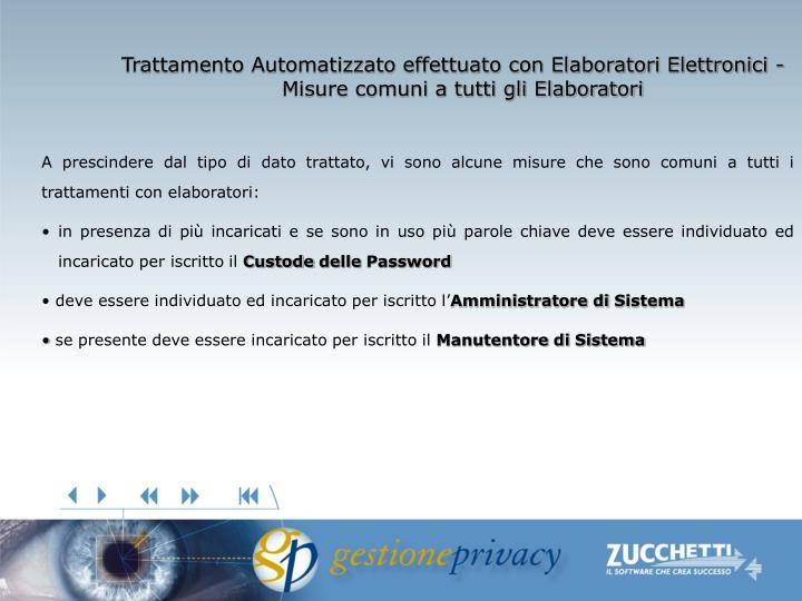 Trattamento Automatizzato effettuato con Elaboratori Elettronici - Misure comuni a tutti gli Elaboratori