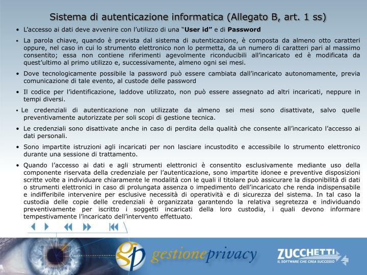 Sistema di autenticazione informatica (Allegato B, art. 1 ss)