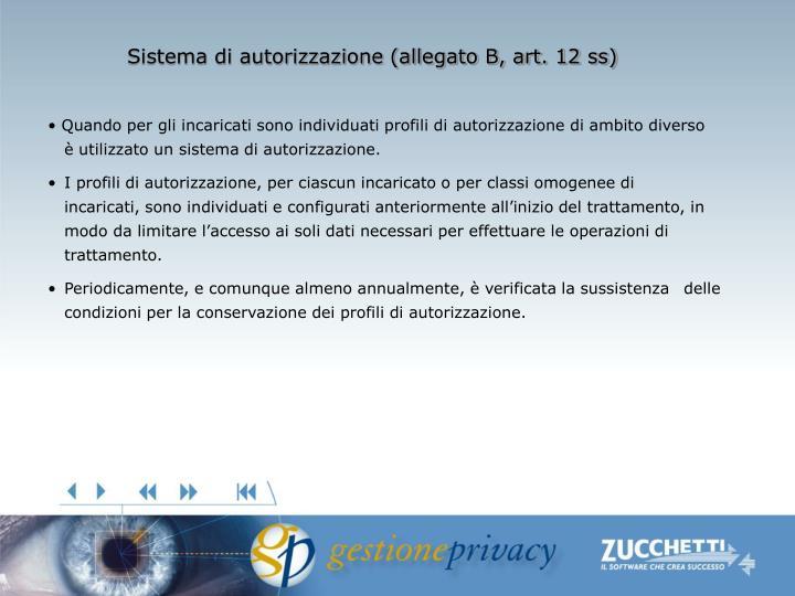 Sistema di autorizzazione (allegato B, art. 12 ss)