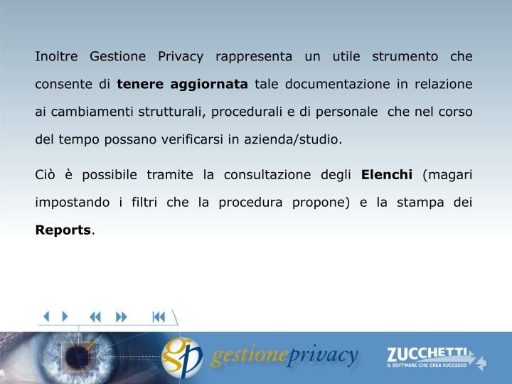 Inoltre Gestione Privacy rappresenta un utile strumento che consente di