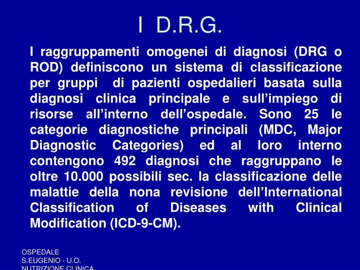 I  D.R.G.