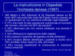 la malnutrizione in ospedale l inchiesta danese 1997