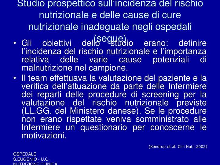 Studio prospettico sull'incidenza del rischio nutrizionale e delle cause di cure nutrizionale inadeguate negli ospedali (segue)