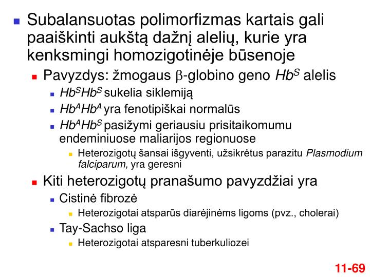 Subalansuotas polimorfizmas kartais gali paaiškinti aukštą dažnį alelių, kurie yra kenksmingi homozigotinėje būsenoje