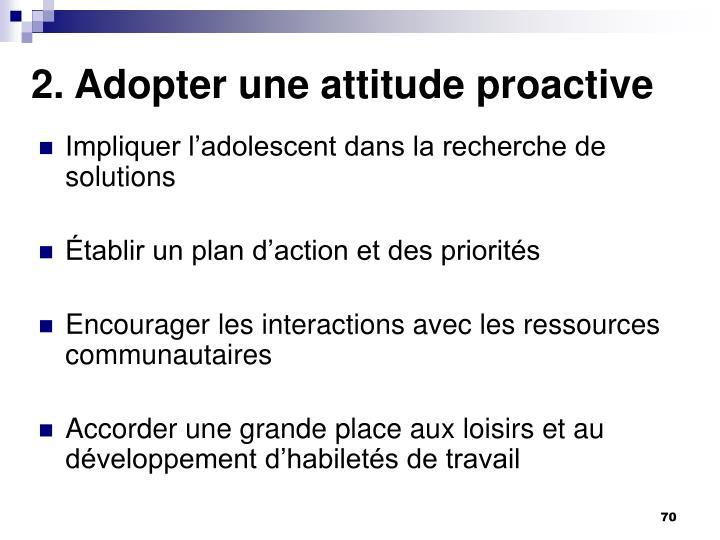 2. Adopter une attitude proactive