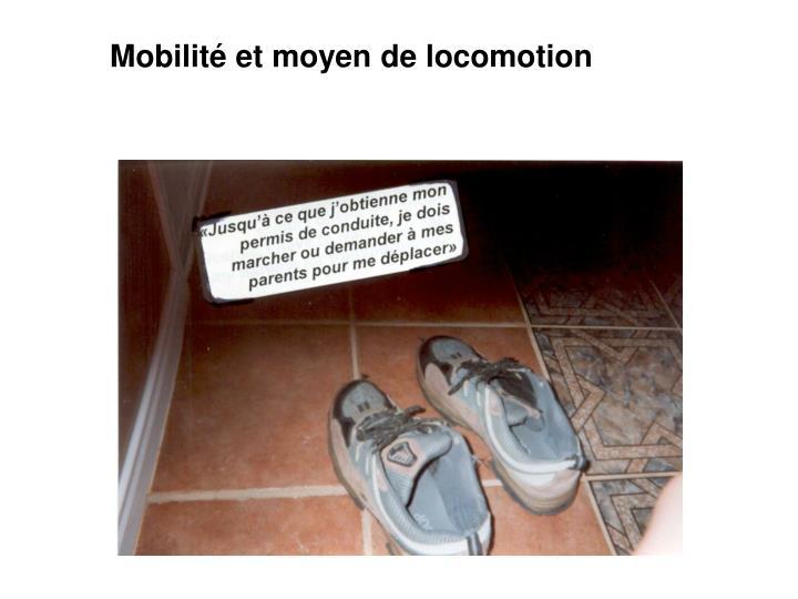 Mobilité et moyen de locomotion