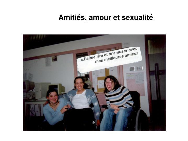 Amitiés, amour et sexualité