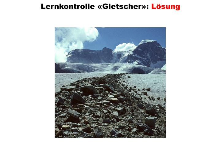 Lernkontrolle gletscher l sung