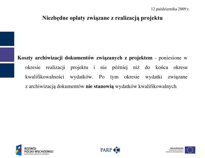 Niezbędne opłaty związane z realizacją projektu