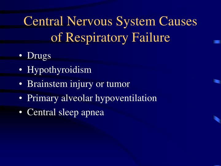 Central Nervous System Causes of Respiratory Failure