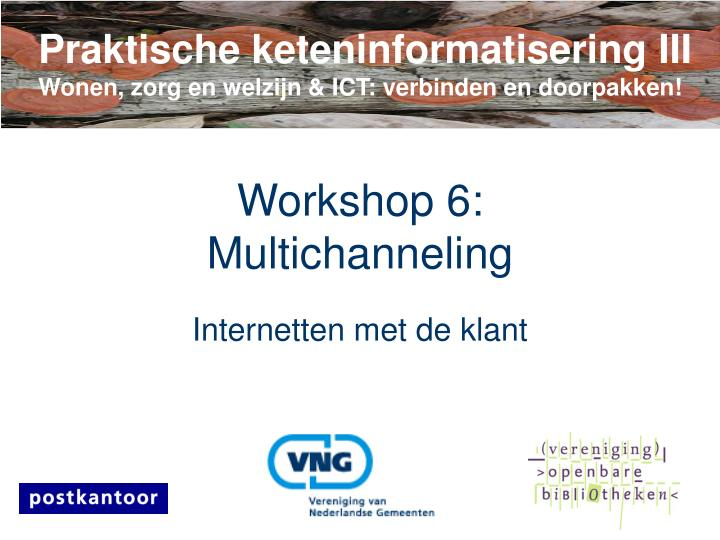 Workshop 6 multichanneling