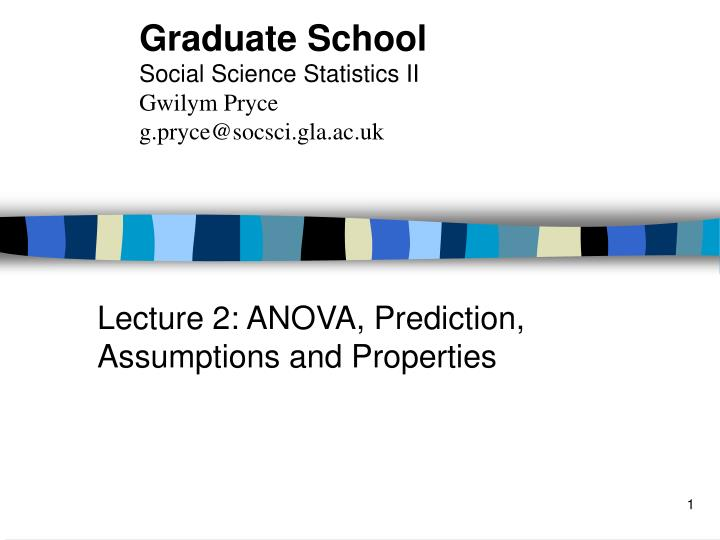 Lecture 2 anova prediction assumptions and properties