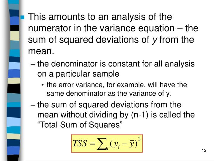 This amounts to an analysis of the numerator in the variance equation – the sum of squared deviations of