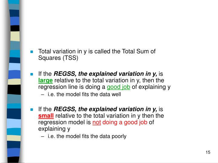Total variation in y is called the Total Sum of Squares (TSS)