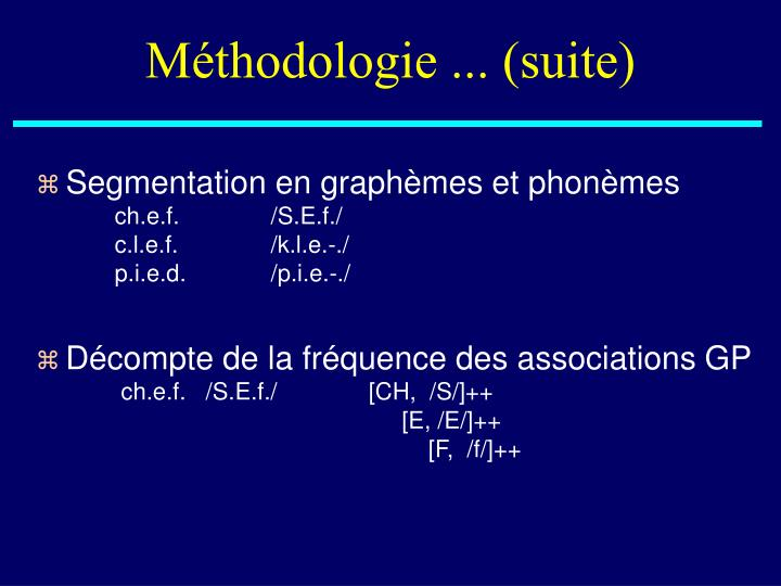 Méthodologie ... (suite)