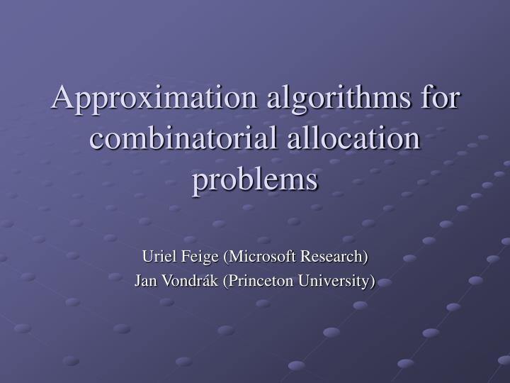 Approximation algorithms for combinatorial allocation problems l.jpg