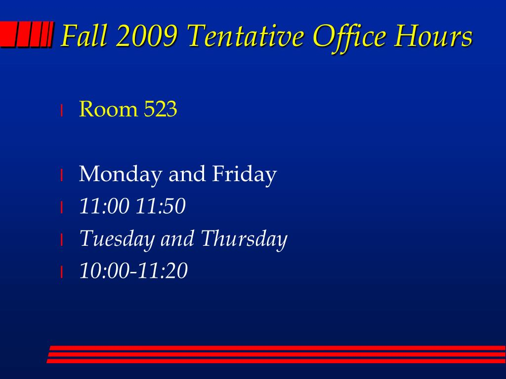 Fall 2009 Tentative Office Hours