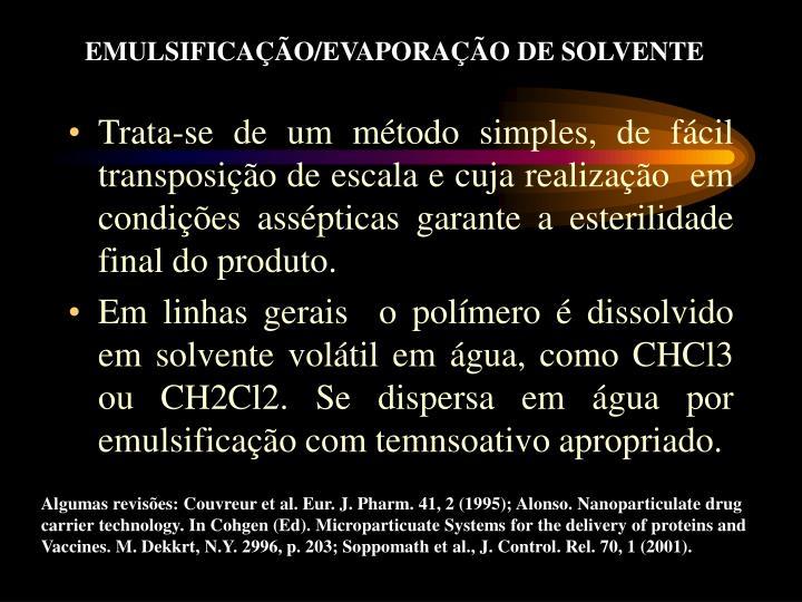 EMULSIFICAÇÃO/EVAPORAÇÃO DE SOLVENTE