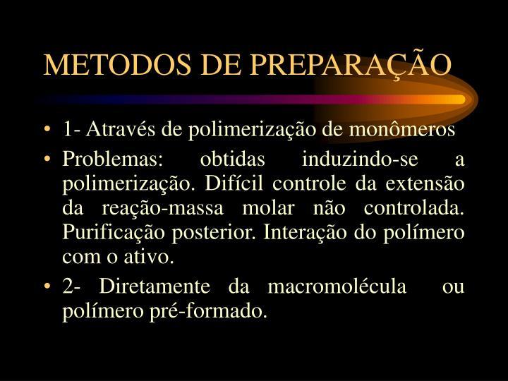 METODOS DE PREPARAÇÃO