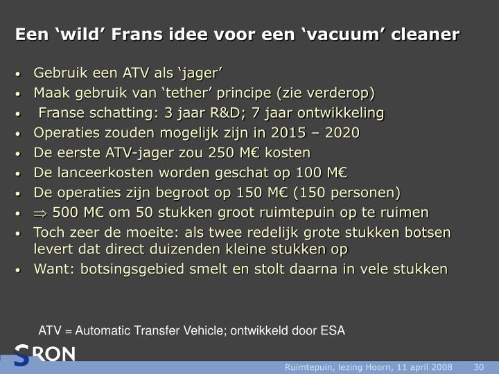 Een 'wild' Frans idee voor een 'vacuum' cleaner