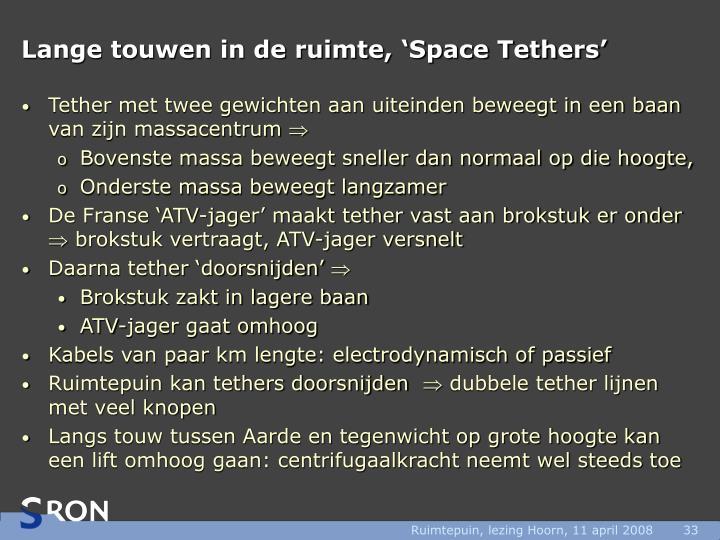 Lange touwen in de ruimte, 'Space Tethers'