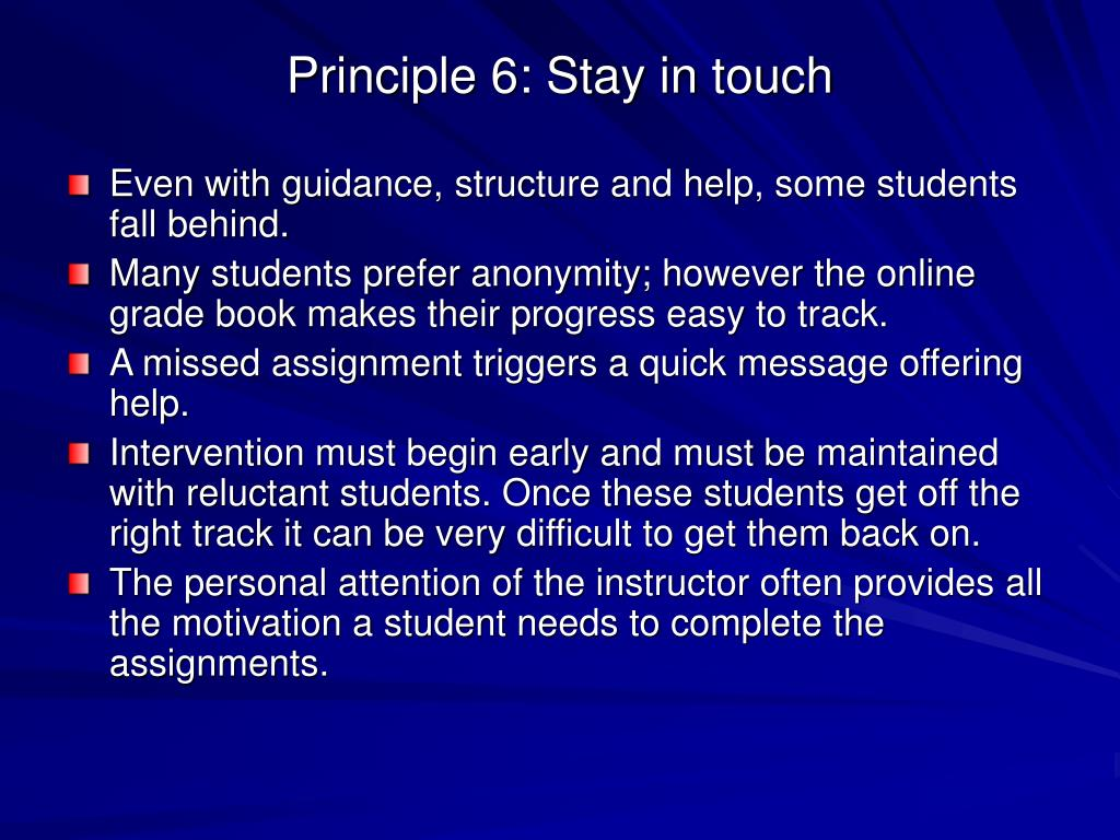 Principle 6: Stay in touch