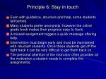 principle 6 stay in touch