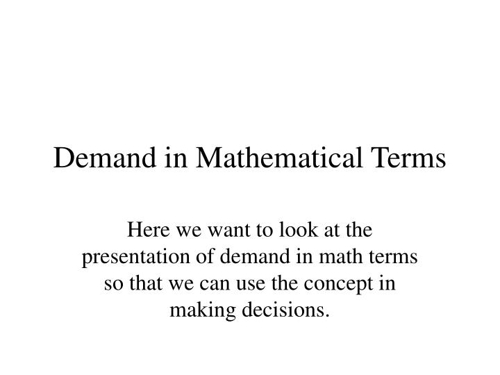 Demand in mathematical terms