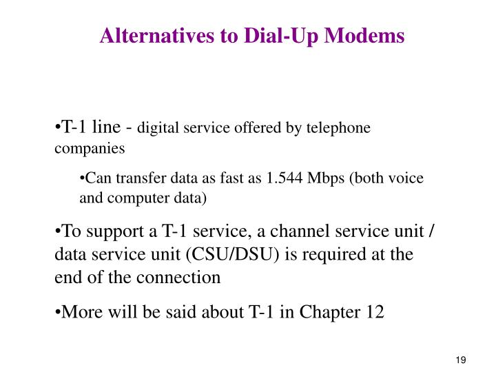 Alternatives to Dial-Up Modems