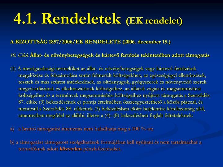 A BIZOTTSÁG 1857/2006/EK RENDELETE (2006. december 15.)
