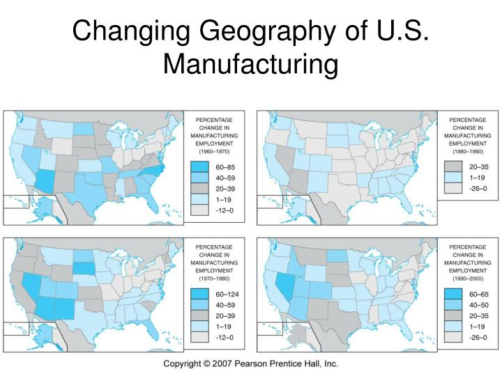 Changing geography of u s manufacturing