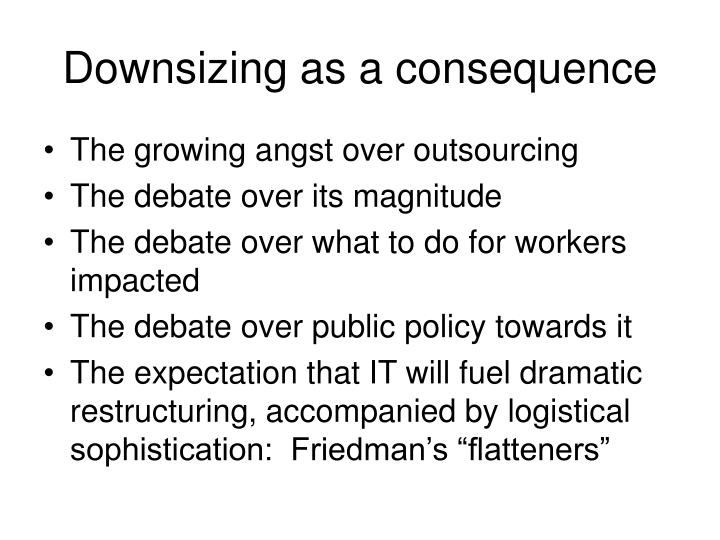Downsizing as a consequence