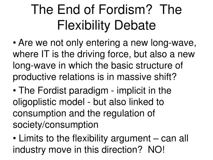 The End of Fordism?  The Flexibility Debate