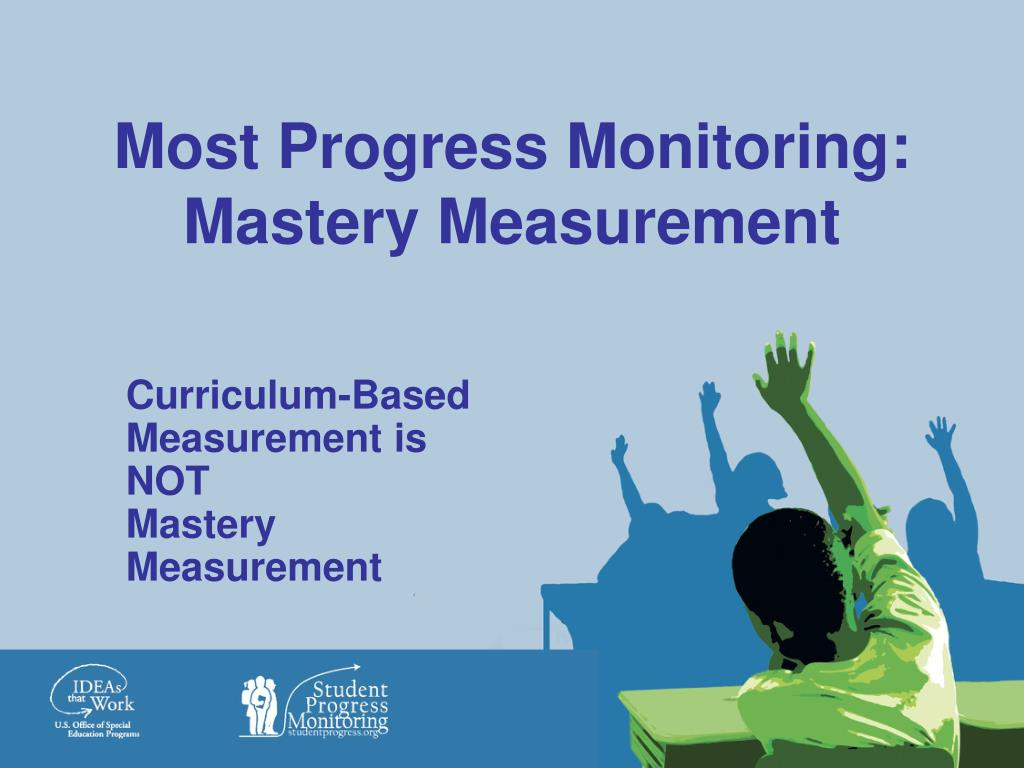 Most Progress Monitoring: