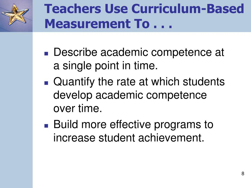 Teachers Use Curriculum-Based Measurement To . . .