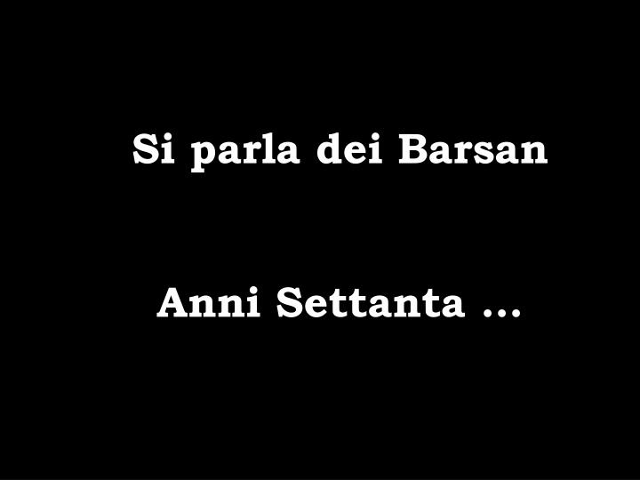 Si parla dei Barsan