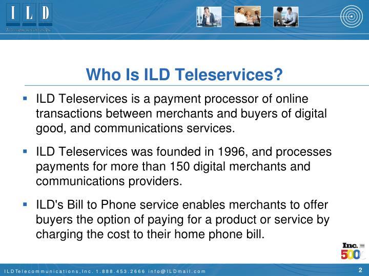 Who Is ILD Teleservices?