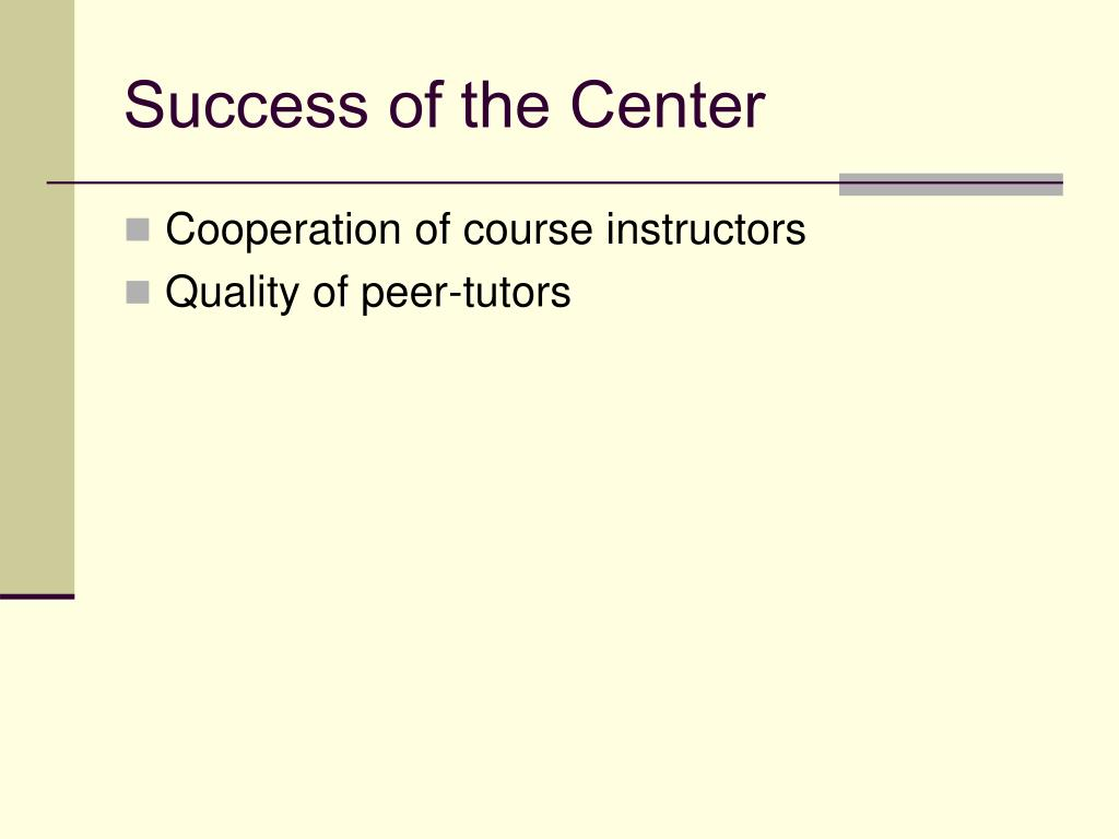 Success of the Center