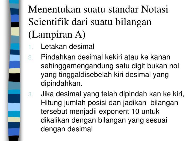 Menentukan suatu standar Notasi Scientifik dari suatu bilangan (Lampiran A)