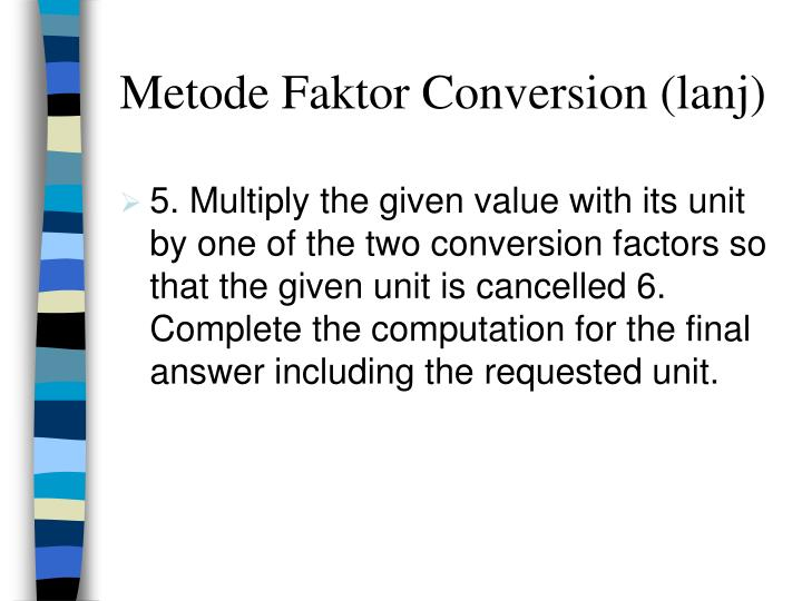 Metode Faktor Conversion (lanj)