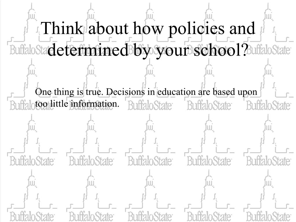 Think about how policies and determined by your school?