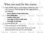what you need for this course