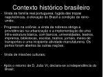 contexto hist rico brasileiro