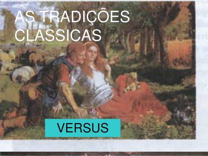 AS TRADIÇÕES CLÁSSICAS