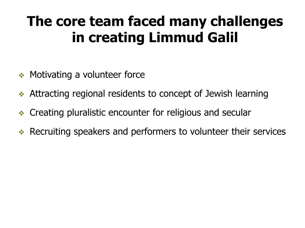 The core team faced many challenges in creating Limmud Galil