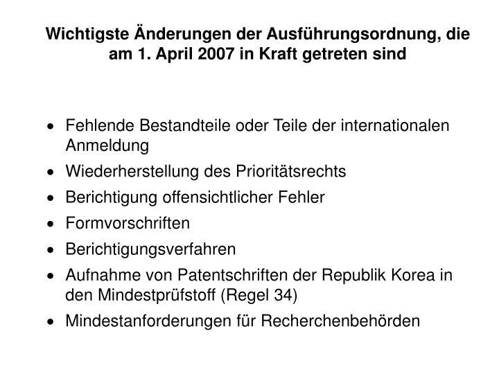 Wichtigste Änderungen der Ausführungsordnung, die am 1. April 2007 in Kraft getreten sind