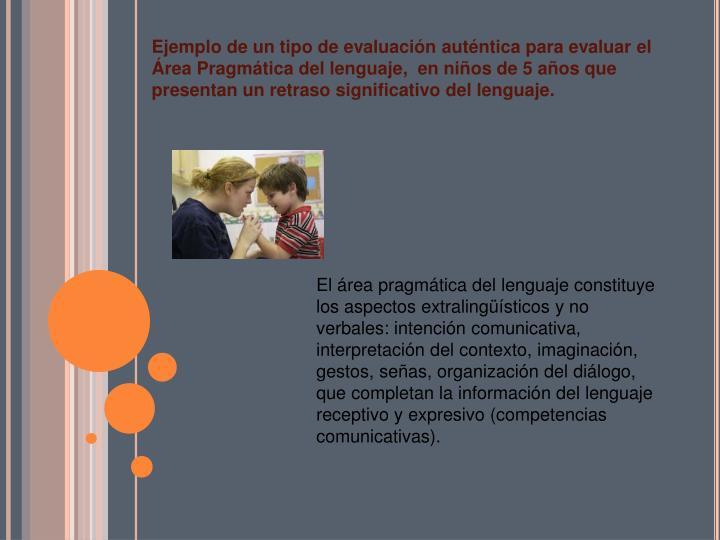El área pragmática del lenguaje constituye